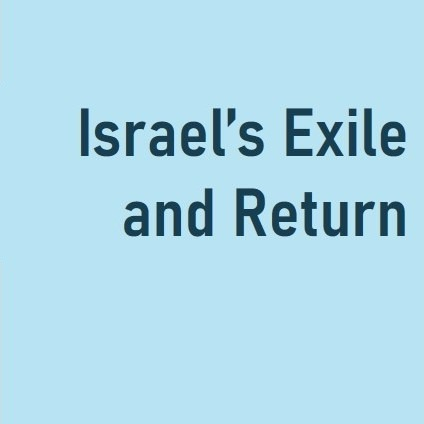 Israel's Exile and Return - BSN