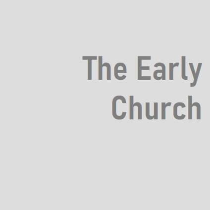 The Early Church -BSN